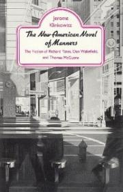 New American Novel of Manners: The Fiction of Richard Yates, Dan Wakefield, and Thomas McGuaneKlinkowitz, Jerome - Product Image