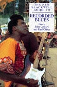 New Blackwell Guide to Recorded Blues, TheCowley (editor), John/Paul Oliver - Product Image