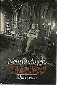 New Burlington: Life and Death of an American Village  by: Baskin, John - Product Image