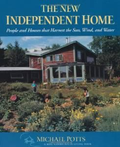 New Independent Home, The: People and Houses That Harvest the Sun (Real Goods Solar Living Books)Potts, Michael - Product Image