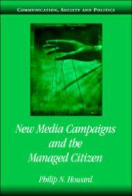 New Media Campaigns and the Managed Citizenby: Howard, Philip N. - Product Image