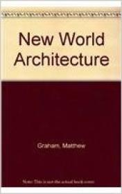 New World Architectureby: Graham, Matthew - Product Image