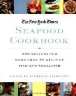 New York Times Seafood Cookbook, The: 250 Recipes for More than 70 kinds of Fish and Shellfishby:  - Product Image