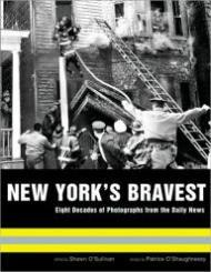 New York's Bravest: Eight Decades of Photographs from the Daily Newsby: O'Shaughnessy, Patrice (Editor) - Product Image