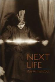 Next Life (Wesleyan Poetry Series)by: Armantrout, Rae - Product Image