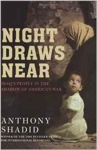 Night Draws Near: Iraq's People in the Shadow of America's WarShadid, Anthony - Product Image
