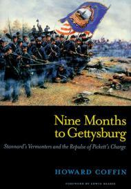 Nine Months to Gettysburg: Stannard's Vermonters and the Repulse of Pickett's ChargeCoffin, Howard - Product Image