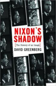 Nixon's Shadow: The History of an Image [ILLUSTRATED]by: Greenberg, David - Product Image