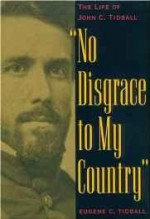 No Disgrace to My Country: The Life of John C. Tidballby: Tidball, Eugene C - Product Image
