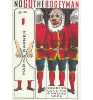 No Go the Bogeyman - Scaring, Lulling & Making Mockby: Warner, Marina - Product Image