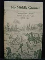 No Middle Ground: Thomas Ward Osborn's Letters from the Fieldby: Osborn, Thomas Ward - Product Image