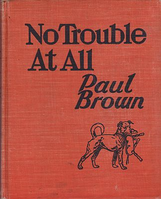 No Trouble At AllBrown, Paul, Illust. by: Paul  Brown - Product Image