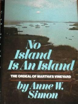 No island is an island: the ordeal of Martha's VineyardSimon, Anne W. - Product Image