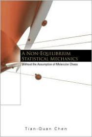 Non-Equilibrium Statistical Mechanics, A: Without the Assumption of Molecular ChaosChen, Tian-Quan - Product Image