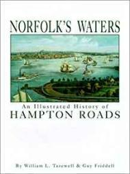 Norfolk's Waters - An Illustrated History of Hampton Roadsby: Tazewell, William L. and  Guy Friddell - Product Image