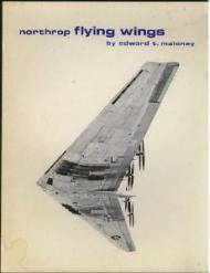 Northrop Flying Wings by: Maloney, Edward T. - Product Image