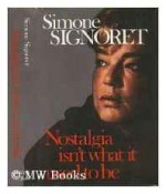 Nostalgia isn't what it used to beby: Signoret, Simone - Product Image