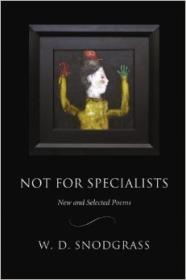 Not for Specialists: New and Selected Poems (American Poets Continuum)by: Snodgrass, W.D. - Product Image