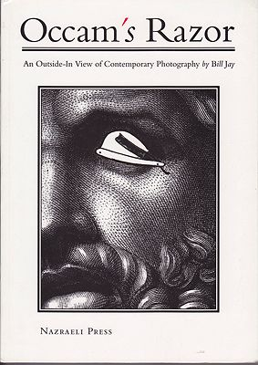 Occam's Razor: An Outside-In View of Contemporary PhotographyJay, Bill - Product Image