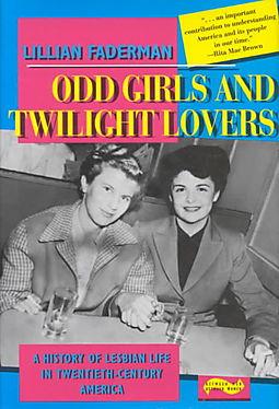 Odd Girls and Twilight Lovers: A History of Lesbian Life in Twentieth-Century AmericaFaderman, Lillian - Product Image