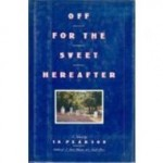 Off for the Sweet Hereafterby: Pearson, T. R. - Product Image