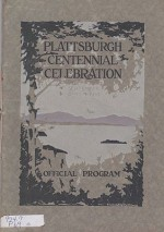 Official Program of the Plattsburgh Centennial Celebration - At Plattsburgh, N. Y., on Lake Champlain - September 6 to 11, 1914 - In Grateful Recognition of a Successful Defense of Our Country and the Beginning of a Century of PeaceNew York State Co - Product Image