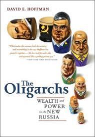 Oligarchs, The: Wealth And Power In The New Russiaby: Hoffman, David - Product Image