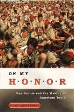 On My Honor: Boy Scouts and the Making of American Youthby: Mechling, Jay - Product Image