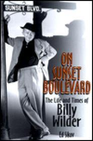 On Sunset Boulevard -  The Life and Times of Billy Wilderby: Sikov, Ed  - Product Image