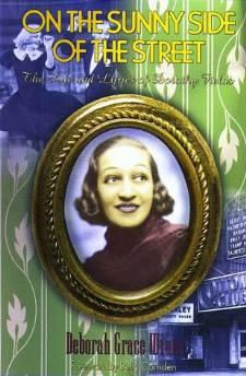 On the sunny side of the street: the life and lyrics of Dorothy FieldsWiner, Deborah Grace - Product Image