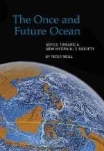Once and Future Ocean, The: Notes Toward a New Hydraulic Societyby: Neill, Peter - Product Image