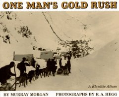 One Man's Gold Rush: A Klondike Albumby: Morgan, Murray  - Product Image