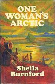 One Woman's Arcticby: Burnford, Sheila - Product Image