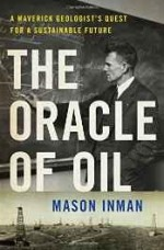 Oracle of Oil, The: A Maverick Geologist's Quest for a Sustainable Futureby: Inman, Mason - Product Image