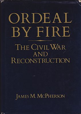 Ordeal By Fire: The Civil War and Reconstruction (INSCRIBED BY AUTHOR)McPherson, James M. - Product Image