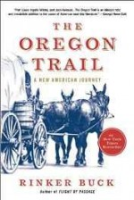 Oregon Trail, The: A New American Journeyby: Buck, Rinker - Product Image