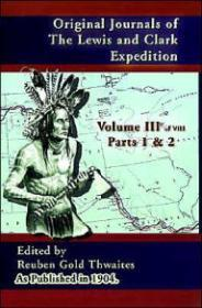Original Journals of the Lewis and Clark Expedition, Volume 3by: Thwaites, Reuben Gold - Product Image