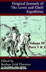 Original Journals of the Lewis and Clark Expedition, Volume 4by: Thwaites, Reuben Gold - Product Image