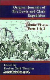 Original Journals of the Lewis and Clark Expedition, Volume 6by: Thwaites, Reuben Gold - Product Image