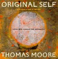 Original Self: Living with Paradox and Originalityby: Moore, Thomas - Product Image