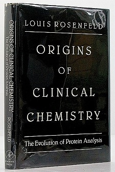 Origins of Clinical Chemistry: The Evolution of Protein AnalysisRosenfeld, Louis - Product Image