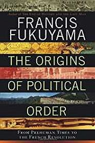 Origins of Political Order, The: From Prehuman Times to the French Revolution (SIGNED WITH AUTHOR INITIALS)Fakuyama, Francis - Product Image
