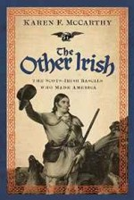 Other Irish, The: The Scots-Irish Rascals Who Made Americaby: McCarthy, Karen F. - Product Image