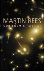 Our Cosmic Habitatby: Rees, Martin - Product Image