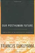 Our posthuman future: consequences of the biotechnology revolutionby: Fukuyama, Francis - Product Image