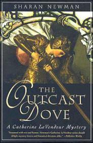 Outcast Dove, The : A Catherine LeVendeur Mysteryby: Newman, Sharan - Product Image