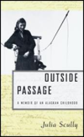 Outside Passage - A Memoir of an Alaskan Childhoodby: Scully, Julia - Product Image