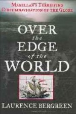 Over the Edge of the World: Magellan's Terrifying Circumnavigation of the Globeby: Bergreen, Laurence - Product Image