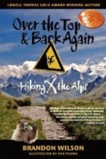 Over the Top & Back Again: Hiking X the Alpsby: Wilson, Brandon - Product Image