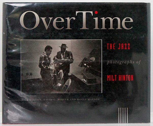 OverTime: The Jazz Photographs of Milt HintonHinton, Milt/David G. Berger/Holly Maxson - Product Image